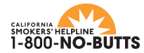 California Smokers' Helpline: 1-800-NO-BUTTS